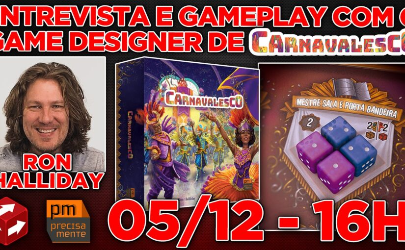 Entrevista e gameplay de Carnavalesco com Ron Halliday